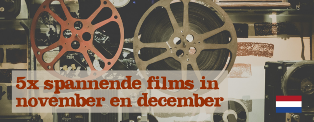 5x spannende films november en december